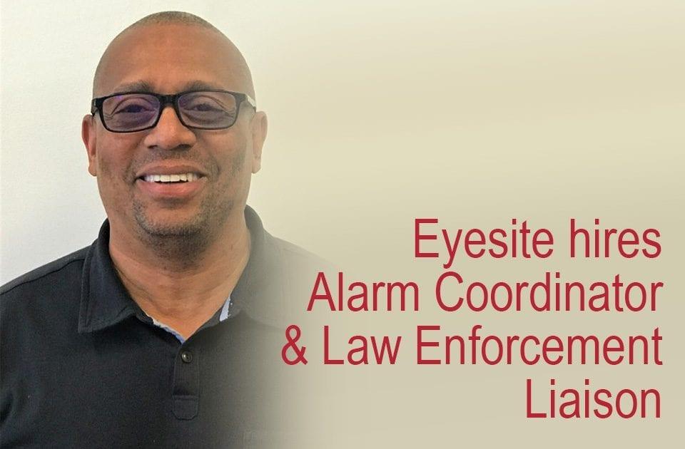 Eyesites Alarm coordinator and law enforcement liaison